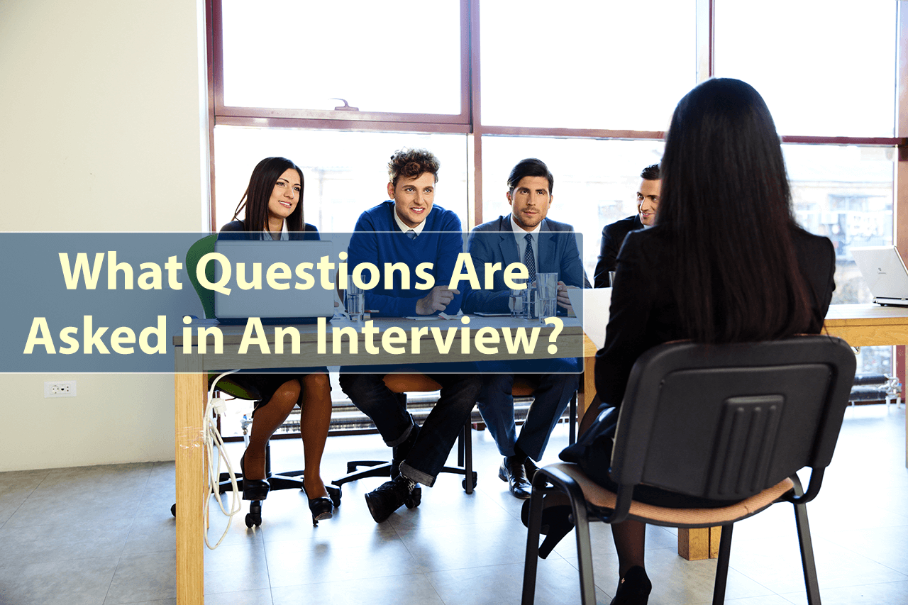 What Questions Are Asked in An Interview?