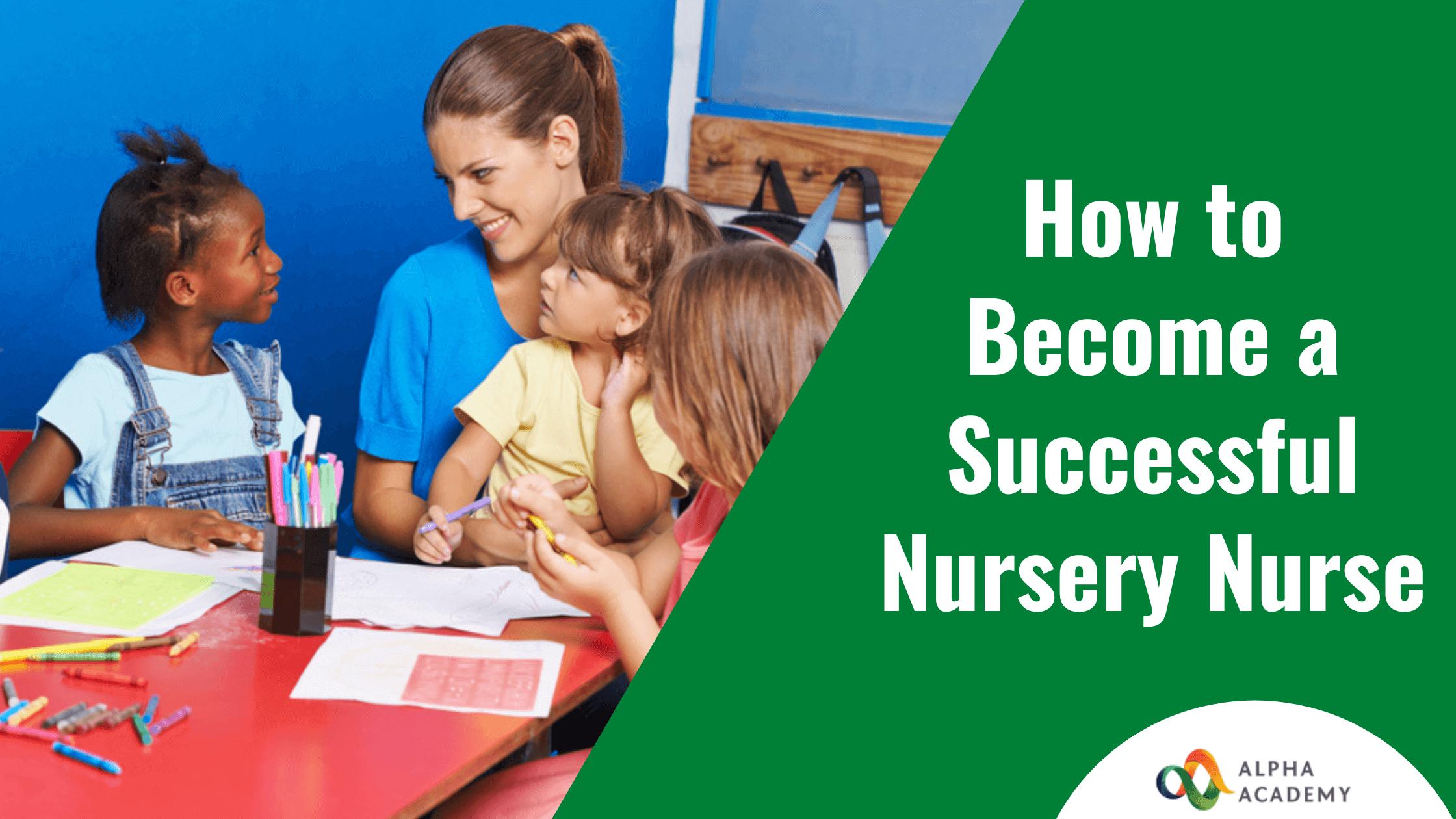 Become-a-successful-Nursery Nurse