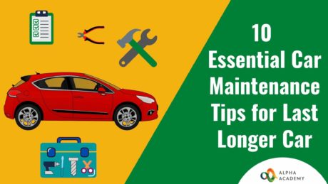 Essential tips for car maintenance to make Your Car Last Longer